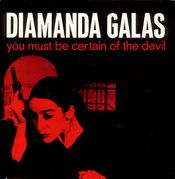You Must Be Certain Of The Devil by GALAS, DIAMANDA album cover