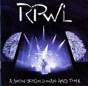 A Show Beyond Man And Time by RPWL album cover
