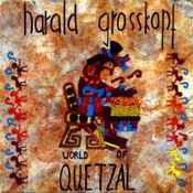 World Of Quetzal by GROSSKOPF, HARALD album cover