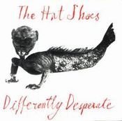 Differently Desperate by HAT SHOES, THE album cover