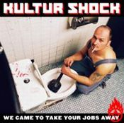 We Came To Take Your Jobs Away by KULTUR SHOCK album cover