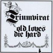 Old Loves Die Hard by TRIUMVIRAT album cover
