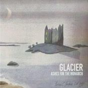 Ashes For The Monarch by GLACIER album cover