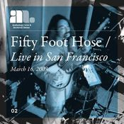 Live In San Francisco by FIFTY FOOT HOSE album cover