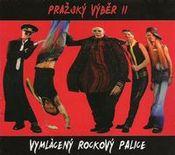 Vymlácený rockový palice [as Pražský Výběr II] by PRAZSKY VYBER album cover