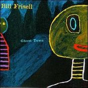 Ghost Town by FRISELL, BILL album cover