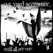 Until All Are One by 25 YARD SCREAMER album cover