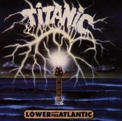 Lower The Atlantic by TITANIC album cover