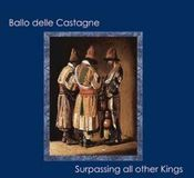 Surpassing All Other Kings by BALLO DELLE CASTAGNE, IL album cover