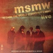 MSMW Live: In Case the World Changes Its Mind by MEDESKI  MARTIN & WOOD album cover
