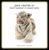 Tame Until Hungry by FOSTER III, JACK album cover