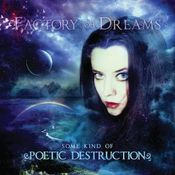 Some Kind Of Poetic Destruction by FACTORY OF DREAMS album cover
