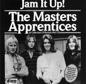 Jam It Up! A Collection of Rarities 1965-1973 by MASTERS APPRENTICES, THE album cover
