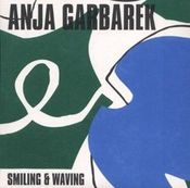 Smiling & Waving by GARBAREK, ANJA album cover