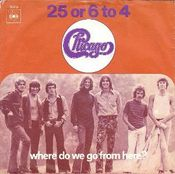 25 or 6 to 4 / Where Do We Go From Here by CHICAGO album cover