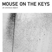 An Anxious Object by MOUSE ON THE KEYS album cover