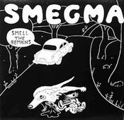 Smell the Remains by SMEGMA album cover