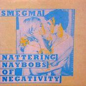 Nattering Naybobs of Negativity by SMEGMA album cover
