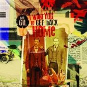 I Want You to Get Back Home by MR. GIL album cover