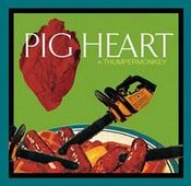 Pigheart by THUMPERMONKEY LIVES! album cover