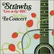 Live At The BBC Vol Two: In Concert by STRAWBS album cover