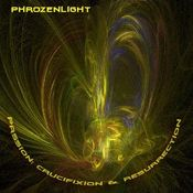 Passion: Crucifixion & Resurrection by PHROZENLIGHT album cover