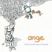 Le bois travaille, même le dimanche by ANGE album cover