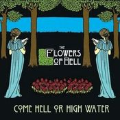 Come Hell or High Water by FLOWERS OF HELL, THE album cover