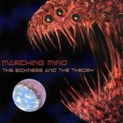 The Sickness And The Theory by MARCHING MIND album cover