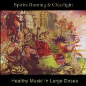 Healthy Music In Large Doses    (with Clearlight) by SPIRITS BURNING album cover