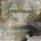 And We're Not Here After All by OVERHEAD album cover