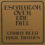 Escalator Over the Hill (with Paul Haines) by BLEY, CARLA album cover