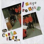 I Hate To Sing by BLEY, CARLA album cover