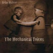 The Mechanical Voices by MALONE, BRIAN album cover