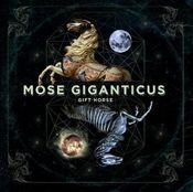 Gift Horse by MOSE GIGANTICUS album cover