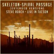 Skeleton - Spiral Passage (Extended Version - Live In Tucson 02-14-15) by ROACH, STEVE album cover