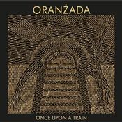 Once Upon A Train by ORANZADA album cover