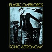 Sonic Astronomy by PLASTIC OVERLORDS album cover