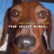The Idiot King  by ATTENTION DEFICIT album cover