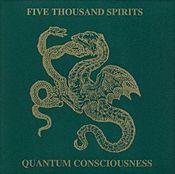 Quantum Consciousness by FIVE THOUSAND SPIRITS album cover