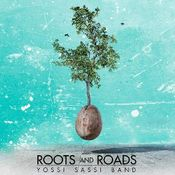 Roots and Roads by SASSI, YOSSI album cover