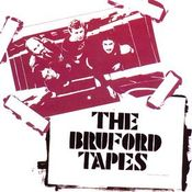 The Bruford Tapes by BRUFORD, BILL album cover