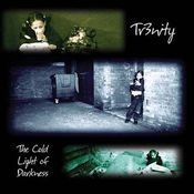 The Cold Light of Darkness by TR3NITY album cover