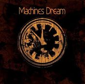 Machines Dream by MACHINES DREAM album cover