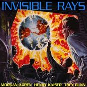 Invisible Rays (With Morgan Agren and Henry Kaiser) by GUNN, TREY album cover