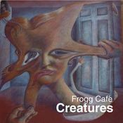 Creatures by FROGG CAFE album cover