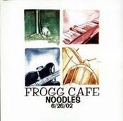 Noodles by FROGG CAFE album cover