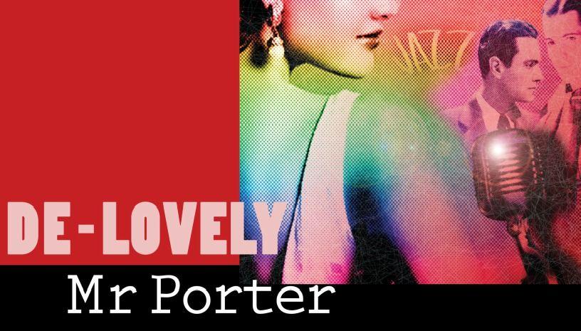«De-Lovely Mr. Porter»