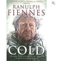 - Cold by Ranulph Fiennes
