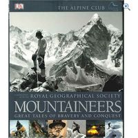 - Mountaineers: Great Tales of Bravery and Conquest Hardback Book